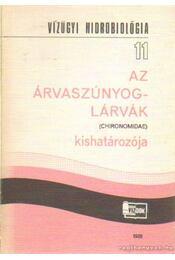 Az árvaszúnyog- lárvák kishatározója - Dr. Biró Kálmán - Régikönyvek