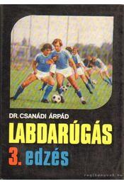 Labdarúgás III. kötet - Dr. Csanádi Árpád - Régikönyvek