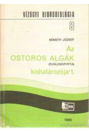Az ostoros algák kishatározója 1. - Németh József - Régikönyvek