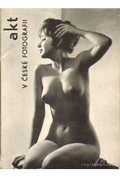 Akt v ceské fotografii (cseh nyelvű) - Régikönyvek