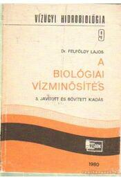 A biológiai vízminősítés - Dr. Felföldy Lajos - Régikönyvek