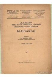 A debreczeni Tisza István Tudományos Társaság honismertető bizottságának kiadványai - Milleker Rezső - Régikönyvek
