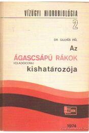 Az ágascsápú rákok kishatározója - Dr. Gulyás Pál - Régikönyvek