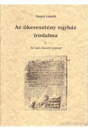 Az ókeresztény egyház irodalma I. - Vanyó László - Régikönyvek