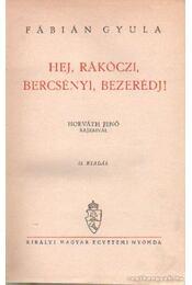 Hej, Rácóczi, Bercsényi, Bezerédj! - Fábián Gyula - Régikönyvek