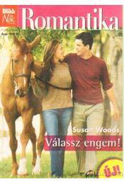 Válassz engem - Woods, Susan - Régikönyvek