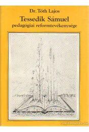 Tessedik Sámuel pedagógiai reformtevékenysége - Dr. Tóth Lajos - Régikönyvek