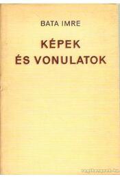 Képek és vonulatok - Bata Imre - Régikönyvek