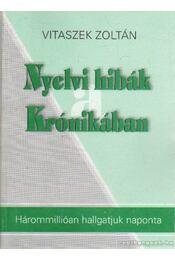 Nyelvi hibák a Krónikában - Vitaszek Zoltán - Régikönyvek
