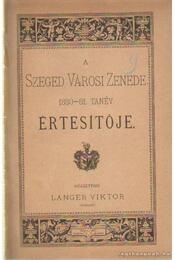 A Szeged Városi Zenede 1880-81. tanév értesítője - Langer Viktor - Régikönyvek