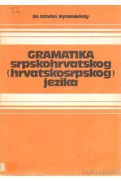 Gramatika srpskohrvatskog (hrvatskosrpskog) jezika - Dr. Nyomárkay István - Régikönyvek