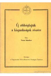 Új zöldségfajták a kisgazdaságok részére - Tuza Sándor - Régikönyvek