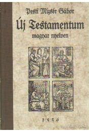 Új Testamentum magyar nyelvben - Régikönyvek