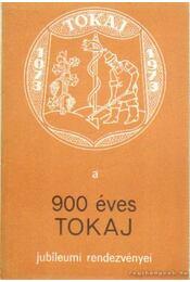A 900 éves Tokaj jubileumi rendezvényei - Tózsa István - Régikönyvek