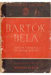 Bartók Béla (levelek, fényképek, kéziratok, kották) - Demény János - Régikönyvek