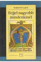Fejjel nagyobb mindenkinél - Harsányi Lajos - Régikönyvek