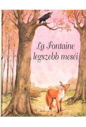 La Fontaine legszebb meséi - Jean De La Fontaine - Régikönyvek