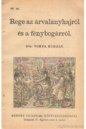 Rege az árvalányhajról és a fénybogárról 96. sz. - Tompa Mihály - Régikönyvek