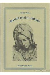 Máriát dícsérje lelkünk - Puskely Mária - Régikönyvek