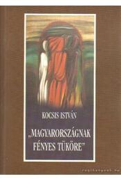 Magyarországnak fényes tüköre - Kocsis István - Régikönyvek