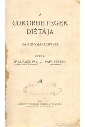 A cukorbetegek diétája - Papp Ferenc, Dr. Lukács Pál - Régikönyvek