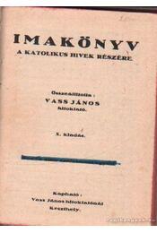 Imakönyv a katolikus hivek részére - Vass János - Régikönyvek