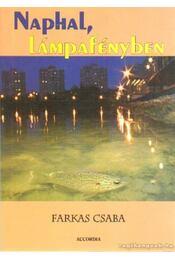 Naphal, lámpafényben - Farkas Csaba - Régikönyvek