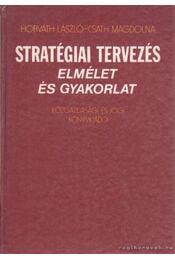 Stratégiai tervezés - Csath Magdolna, Horváth László - Régikönyvek