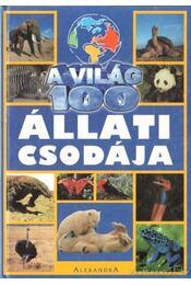 A világ 100 állati csodája - Diana Briscoe, Andrew Charman - Régikönyvek