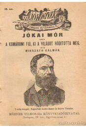 Jókai Mór vagy a komáromi fiú, ki a világot hódította meg. - Mikszáth Kálmán - Régikönyvek