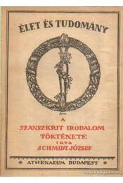 A szanszkrit irodalom története - Schmidt József - Régikönyvek