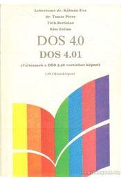 DOS 4.0 - DOS 4.01 - Kiss Zoltán, Tóth Bertalan, DR. Tamás Péter, Lebovitsné dr. Kálmán Éva - Régikönyvek
