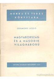 Magyarország és a második világháború - László Zsigmond - Régikönyvek
