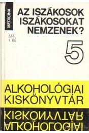 Az iszákosok iszákosokat nemzenek? - Dr. Czeizel Endre - Régikönyvek