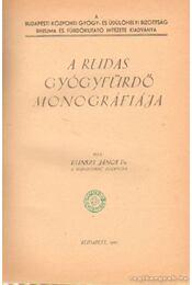 A Rudas gyógyfürdő monográfiája - Kunszt János dr. - Régikönyvek