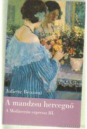 A mandzsu hercegnő - Juliette Benzoni - Régikönyvek