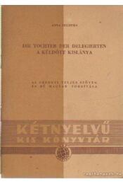 Die Tochter der Delegierten - A küldött kislánya - Seghers, Anna - Régikönyvek