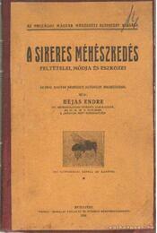 A sikeres méhészkedés feltételei, módja és eszközei - Héjas Endre - Régikönyvek