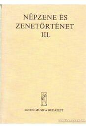 Népzene és zenetörténet III. - Vargyas Lajos - Régikönyvek