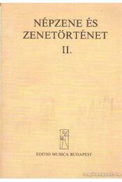 Népzene és zenetörténet II. - Vargyas Lajos - Régikönyvek