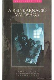 A reinkarnáció valósága - Jagad Guru - Régikönyvek