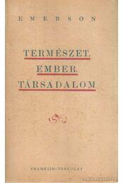 Természet, ember, társadalom - Emerson, Ralph Waldo - Régikönyvek