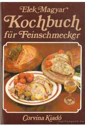 Kochbuch für Feinschmecker - Magyar Elek - Régikönyvek