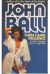 Then came violence - Ball, John - Régikönyvek