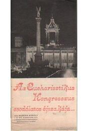 Az Euharisztikus Kongresszus csodálatos éjszakája - Huszár Károly - Régikönyvek