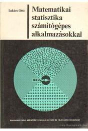 Matematikai statisztika számítógépes alkalmazásokkal - Lukács Ottó - Régikönyvek