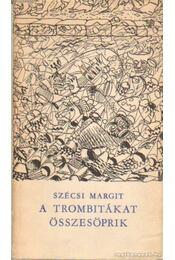 A trombitákat összesöprik - Szécsi Margit - Régikönyvek