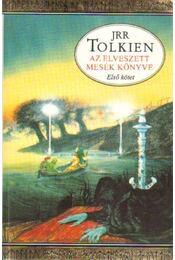 Az elveszett mesék könyve I. kötet - Tolkien, Christopher, J. R. R. Tolkien - Régikönyvek