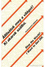 Állítsátok meg a világot! Ki akarok szállni - Salamon Gábor, Zalotay Melinda - Régikönyvek