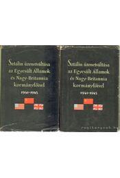 Sztálin üzenetváltása az Egyesült Államok és Nagy-Britannia kormányfőivel 1941-1945 I-II. kötet - Régikönyvek